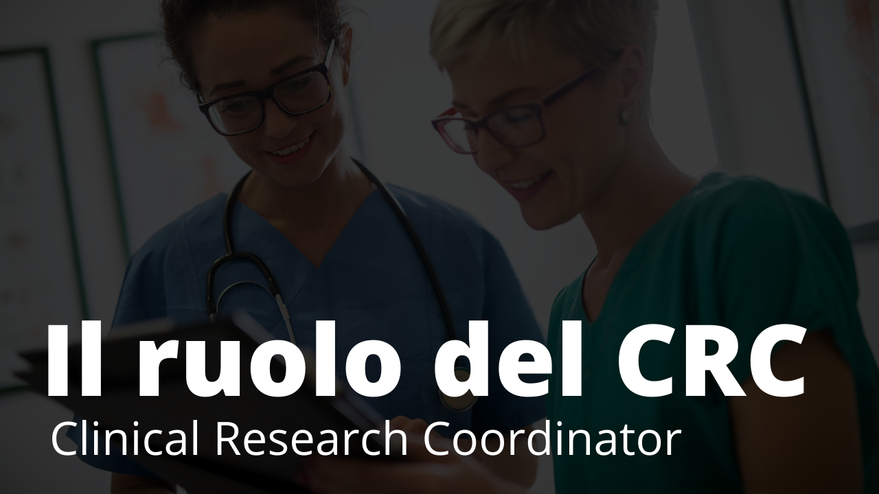 Il ruolo del Clinical Research Coordinator
