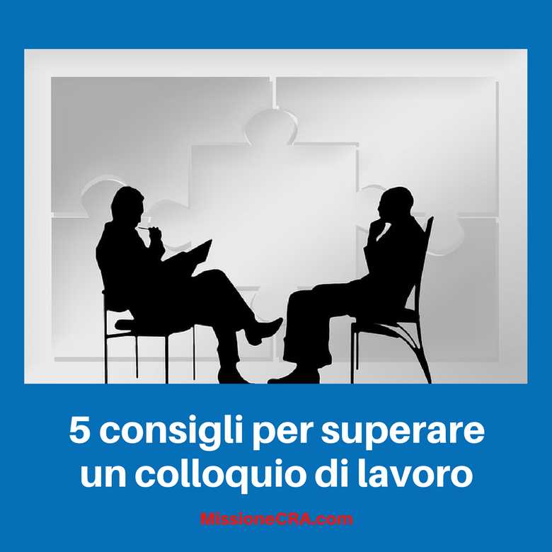 5 consigli per superare un colloquio di lavoro
