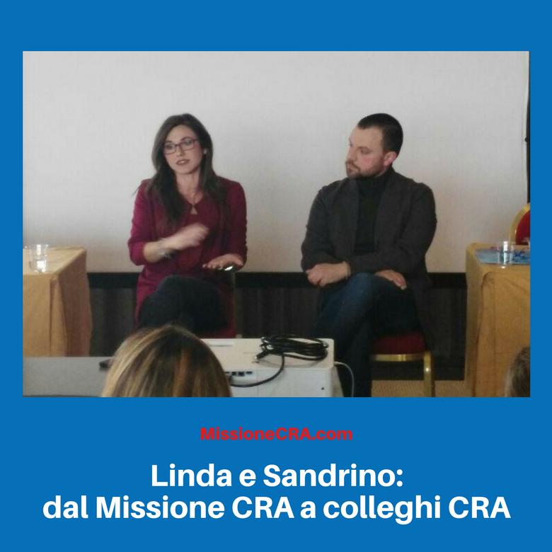 Linda e Sandrino: dal Missione CRA a colleghi CRA