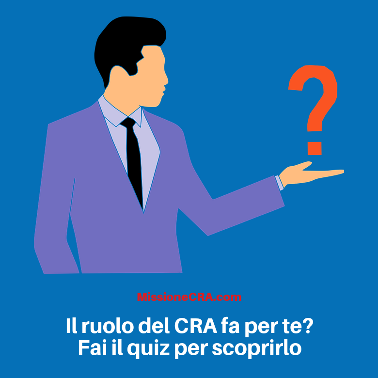 Il ruolo del CRA fa per te? Fai il quiz per scoprirlo