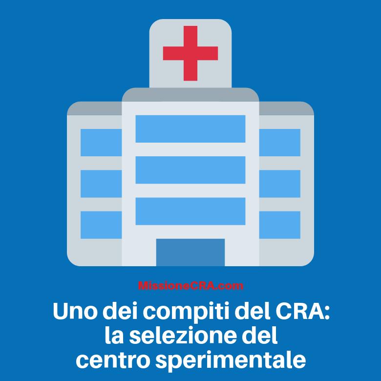 Uno dei compiti del CRA: la selezione del centro sperimentale