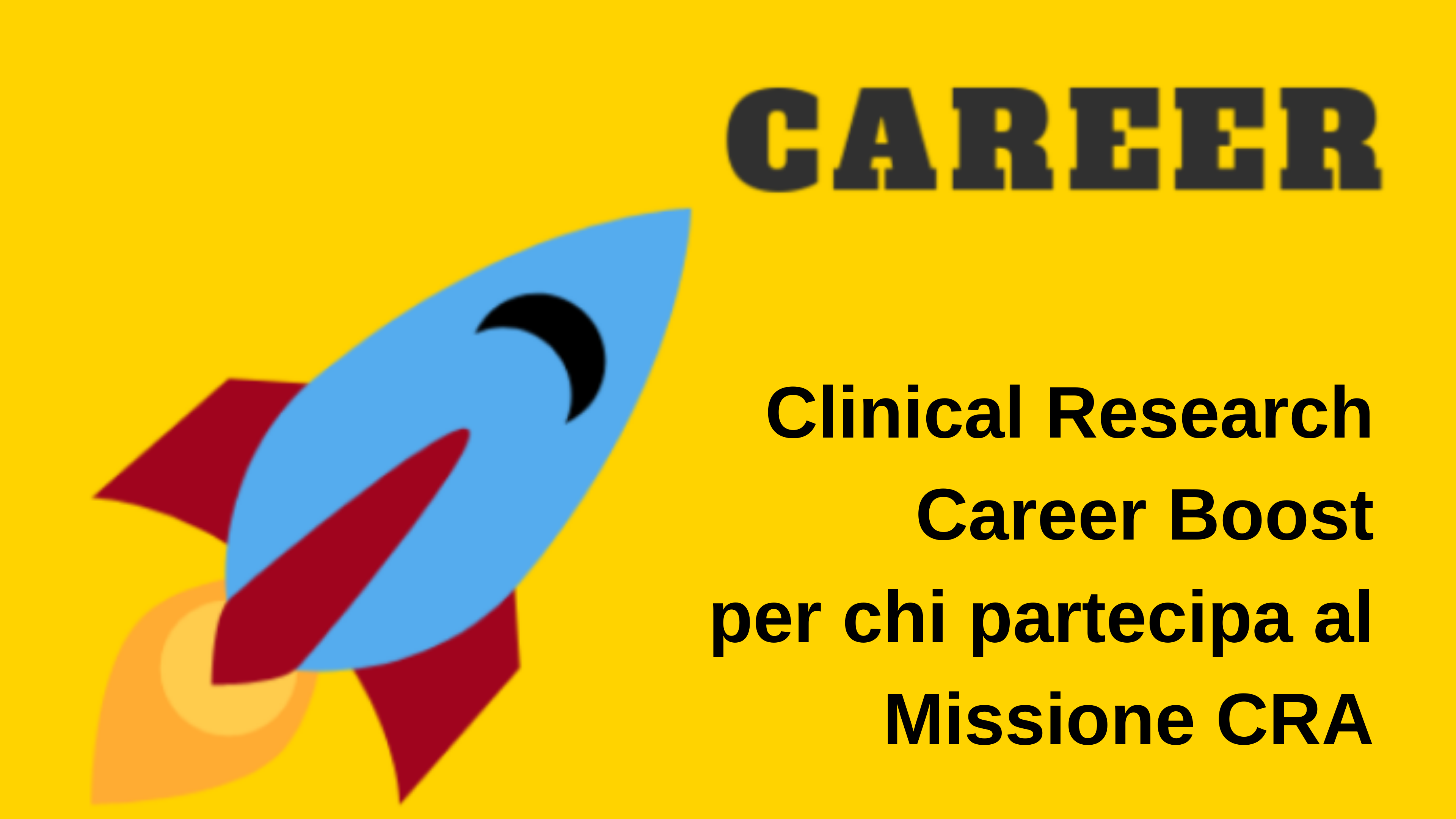 Clinical Research Career Boost: la novità del Missione CRA 2019
