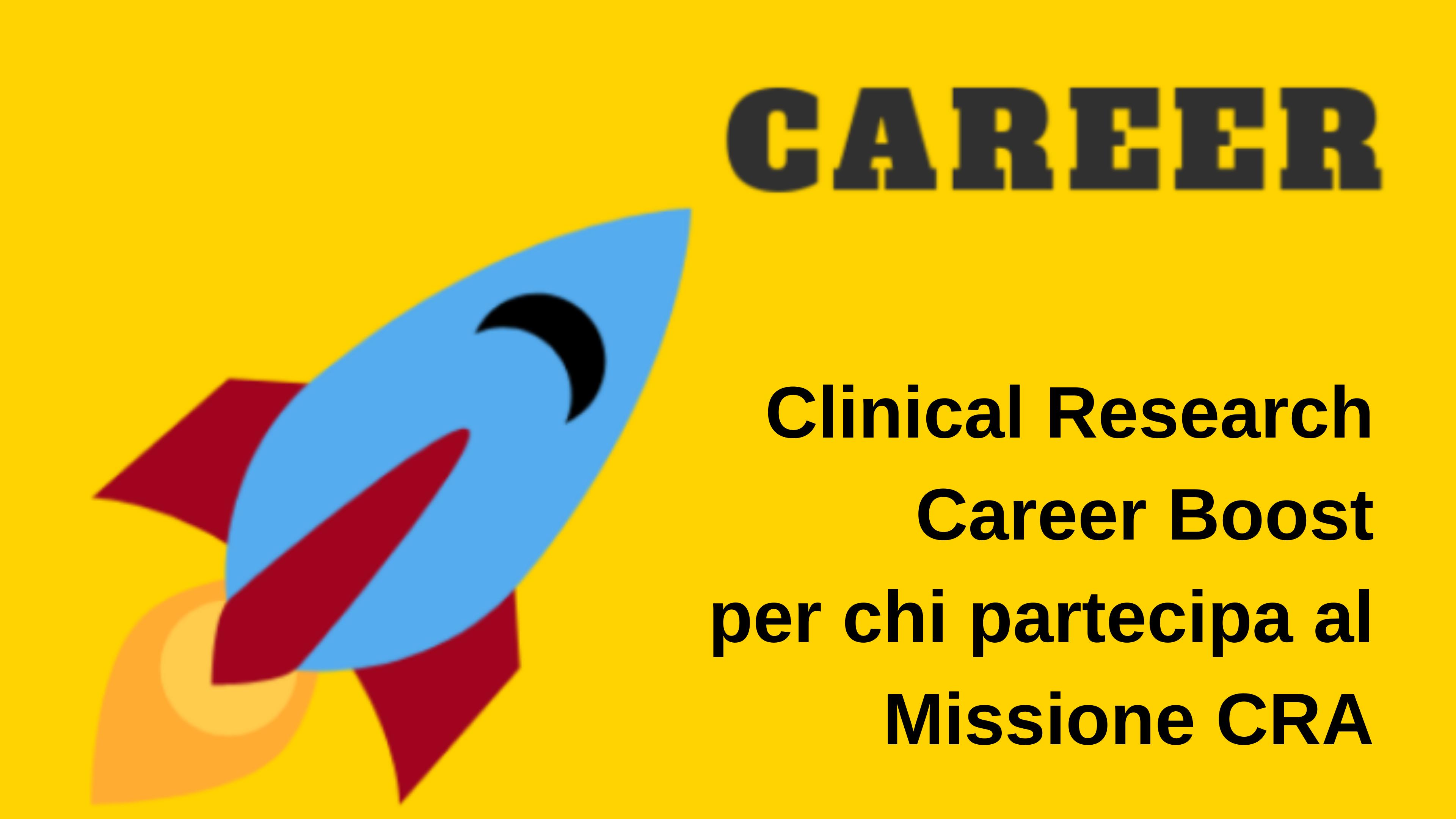 Clinical Research Career Boost: la novità del Missione CRA 2019